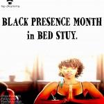 Black Presence Month BedStuy